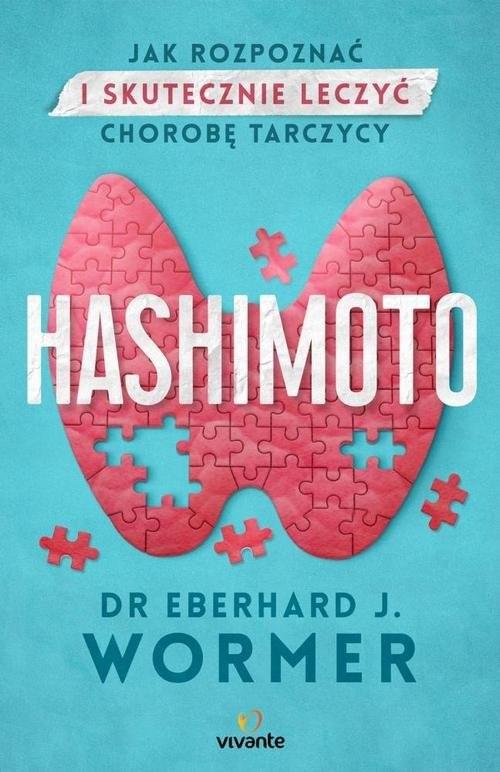 okładka Hashimoto Jak rozpoznać i skutecznie leczyć chorobę tarczycy, Książka | Eberhard Jürgen Wormer