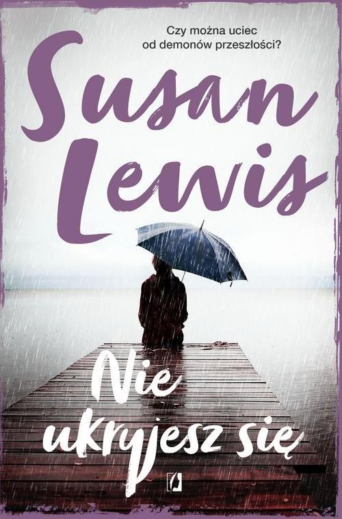 okładka Nie ukryjesz się, Książka | Susan Lewis