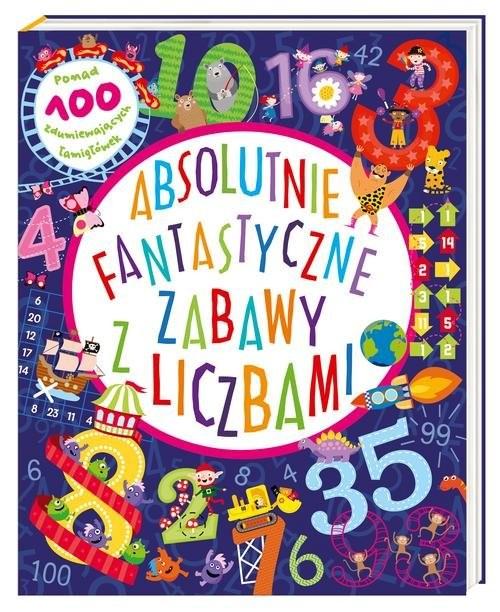 okładka Absolutnie fantastyczne zabawy z liczbami, Książka | Claire Sipi, Magdalena Korobkiewicz