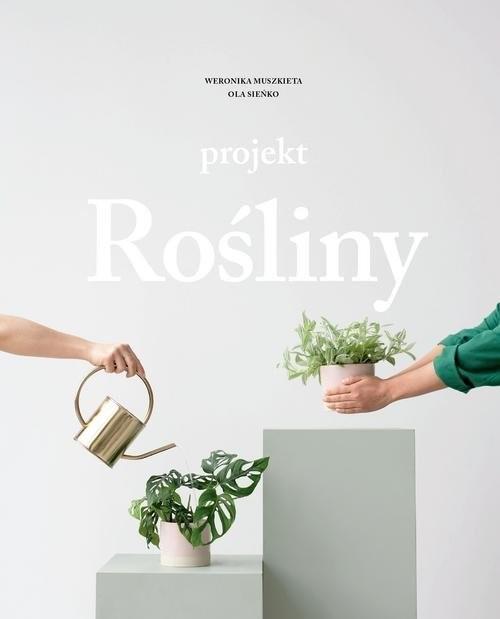 okładka Projekt Rośliny, Książka | Ola Sieńko, Weronika Muszkieta