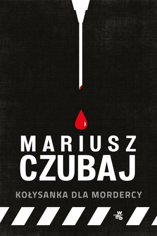 okładka Kołysanka dla mordercyksiążka      Mariusz Czubaj