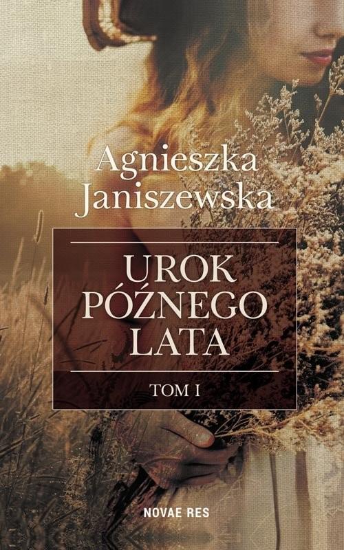 okładka Urok późnego lata Tom 1książka      Agnieszka  Janiszewska