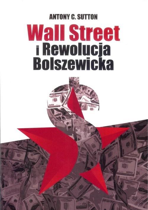 okładka Wall Street i Rewolucja Bolszewicka, Książka | Antony C. Sutton