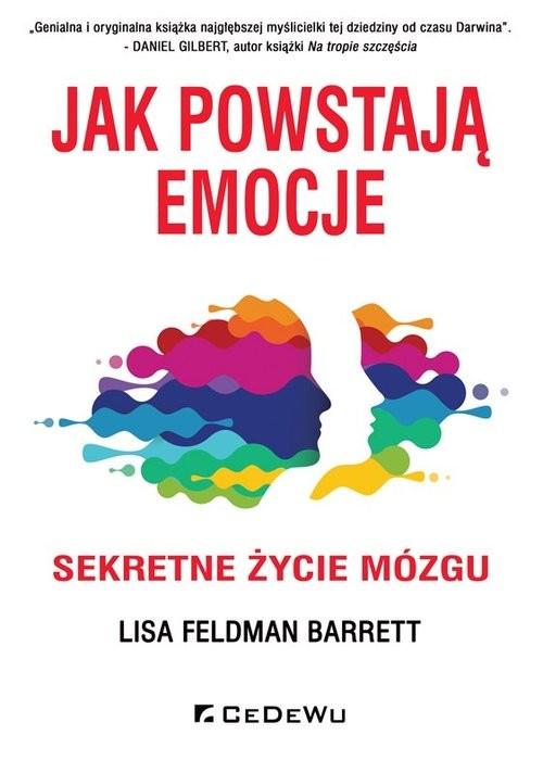 okładka Jak powstają emocje Sekretne życie mózgu, Książka | Barrett Lisa Feldman