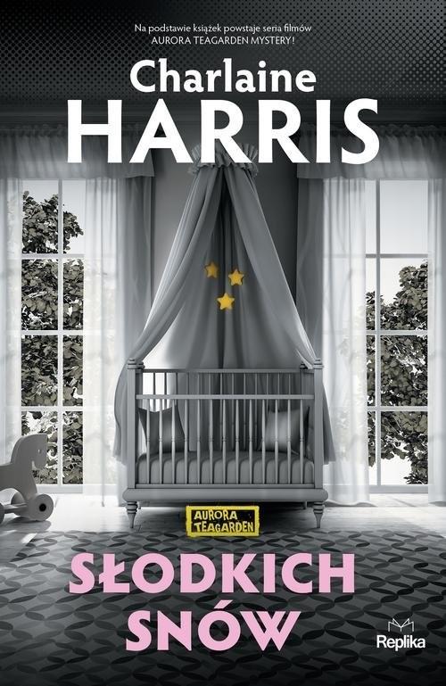 okładka Słodkich snów Aurora Teagarden, Książka | Charlaine Harris
