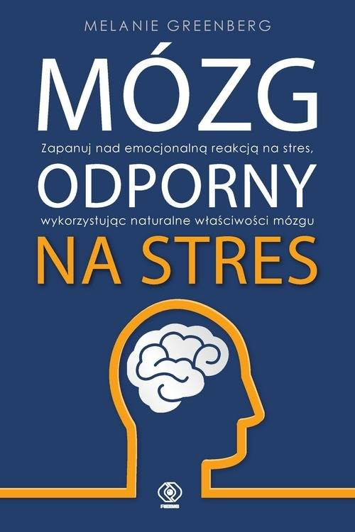okładka Mózg odporny na stres, Książka | Greenberg Melanie