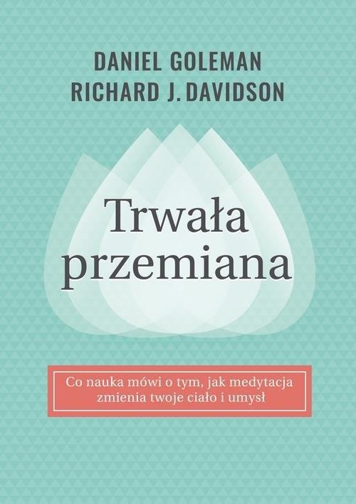okładka Trwała przemiana, Książka | Daniel Goleman, Richard Davidson