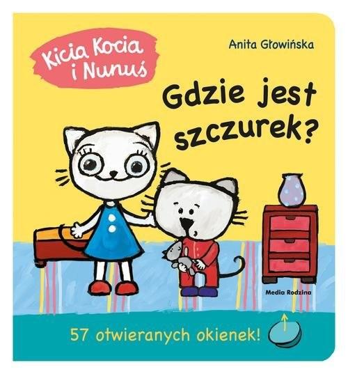 okładka Kicia Kocia i Nunuś Gdzie jest Szczurek?, Książka | Głowińska Anita