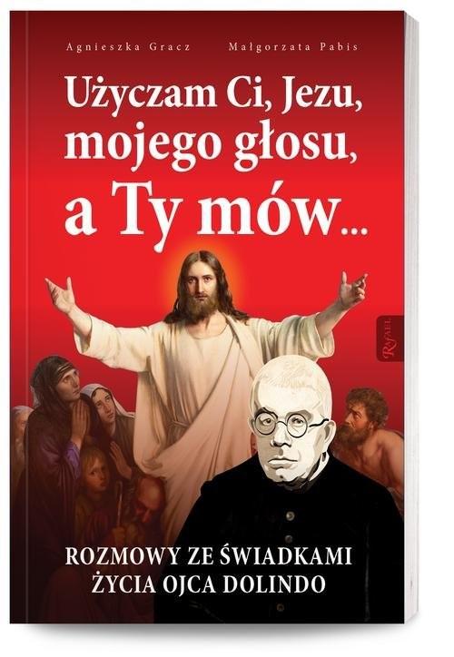 okładka Użyczam Ci, Jezu, mojego głosu, a Ty mów..., Książka | Małgorzata Pabis, Agnieszka Gracz
