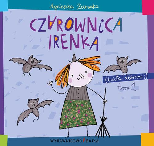okładka Czarownica Irenka, Książka | Żelewska Agnieszka