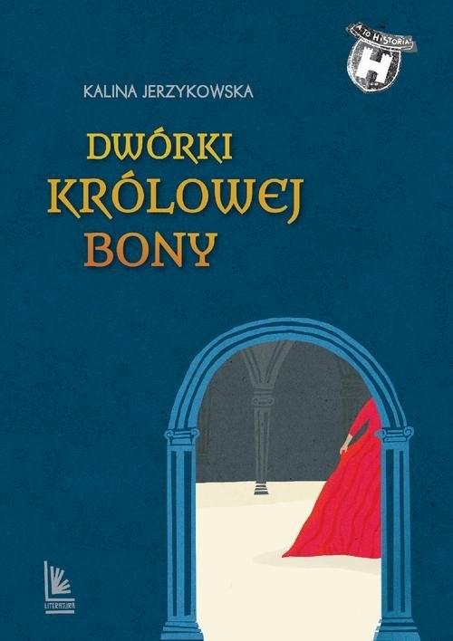 okładka Dwórki królowej Bony, Książka | Jerzykowska Kalina