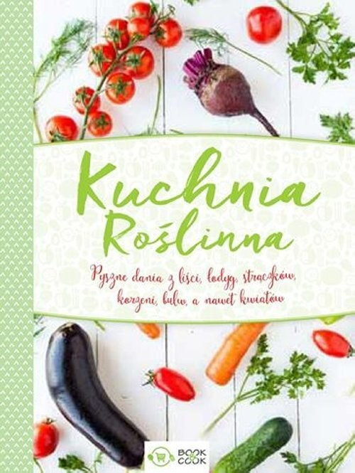 okładka Kuchnia Roślinna, Książka |