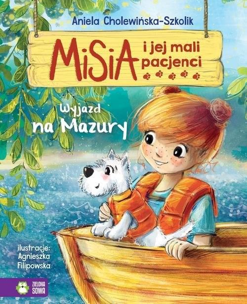 okładka Misia i jej mali pacjenci Wyjazd na Mazury, Książka | Cholewińska-Szkolik Aniela