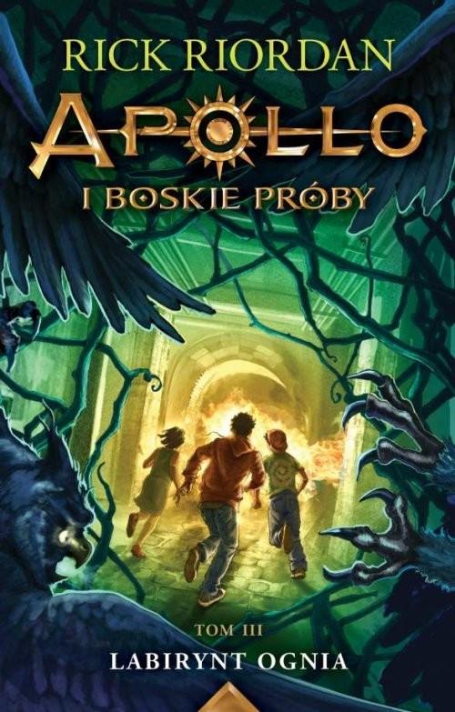 okładka Apollo i boskie próby Tom 3 Labirynt Ognia, Książka | Riordan Rick