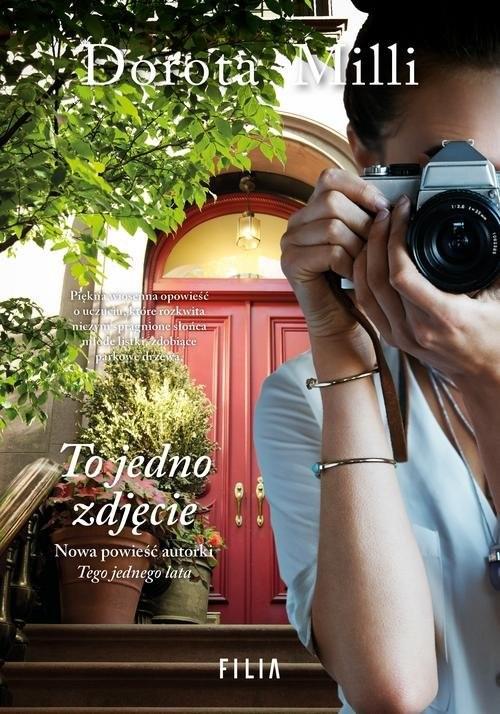 okładka To jedno zdjęcie, Książka | Dorota Milli