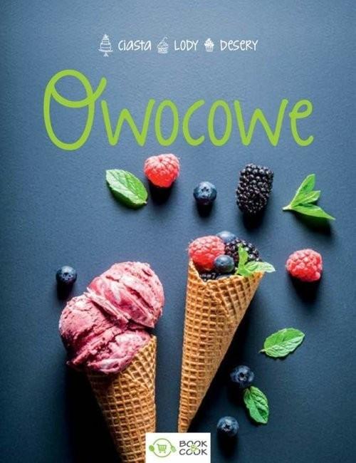 okładka Owocowe lody Desery Ciasta, Książka |