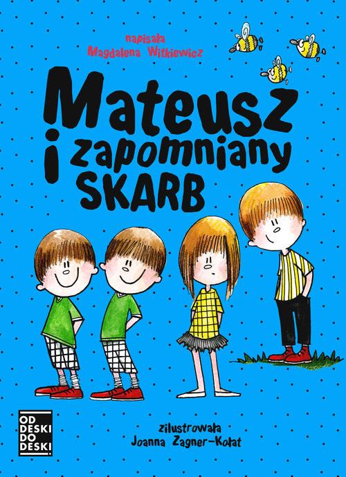okładka Mateusz i zapomniany skarbksiążka      Magdalena Witkiewicz
