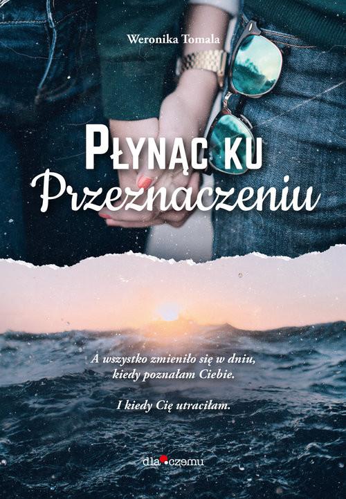 okładka Płynąc ku przeznaczeniu, Książka | Tomala Weronika