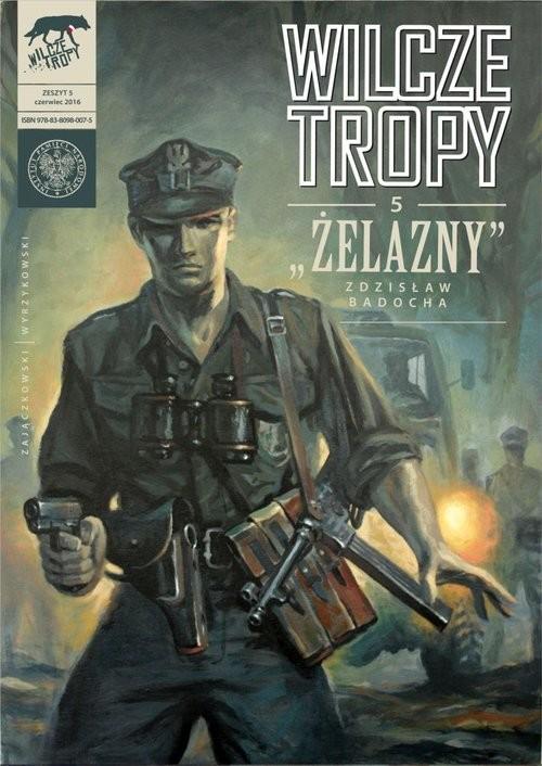 okładka Wilcze tropy z5 Żelazny Zdzisław Badocha, Książka   Sławomir Zajączkowski, Krzysztof Wyrzykowski