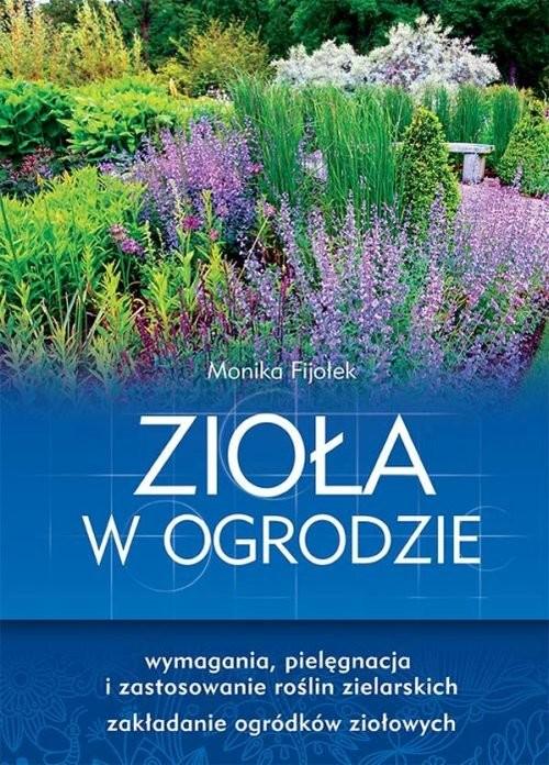 okładka Zioła w ogrodzie, Książka | Fijołek Monika