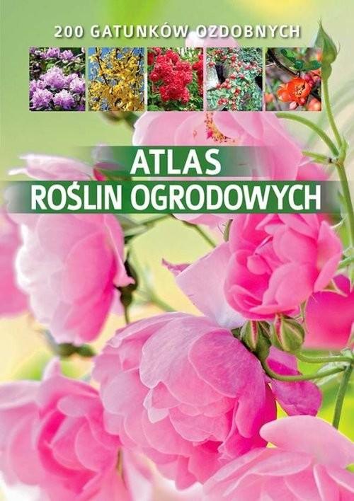 okładka Atlas roślin ogrodowych, Książka | Gawłowska Agnieszka