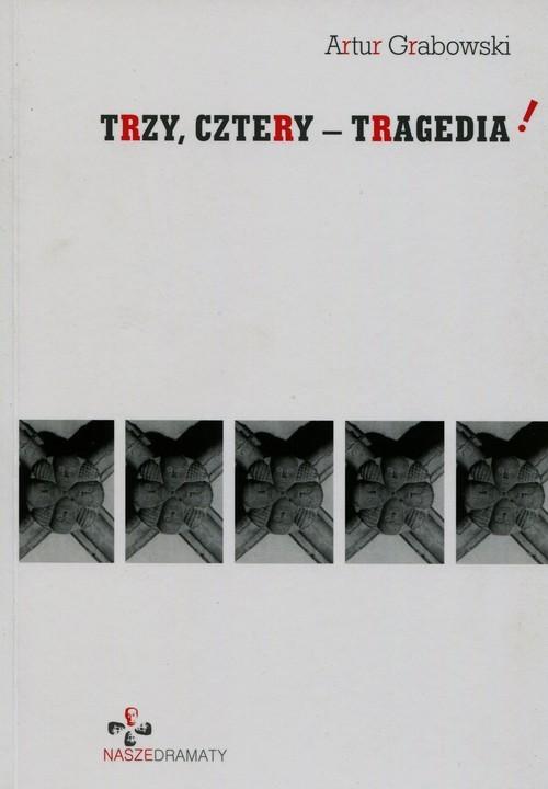 okładka Trzy cztery tragedia, Książka | Artur  Grabowski