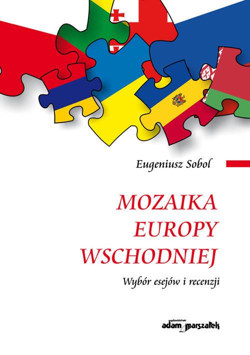 okładka Mozaika Europy Wschodniej Wybór esejów i recenzji, Książka | Sobol Eugeniusz