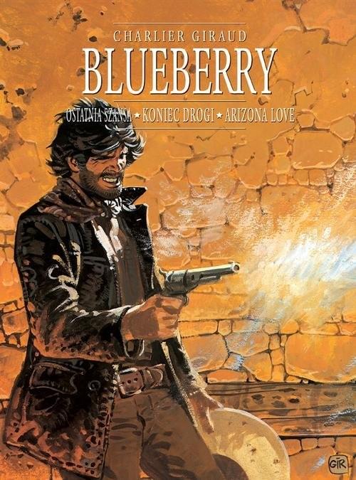 okładka Blueberry, tom 6 zbiorczy: Ostatnia szansa, Koniec drogi i Arizona loveksiążka      Opracowanie zbiorowe