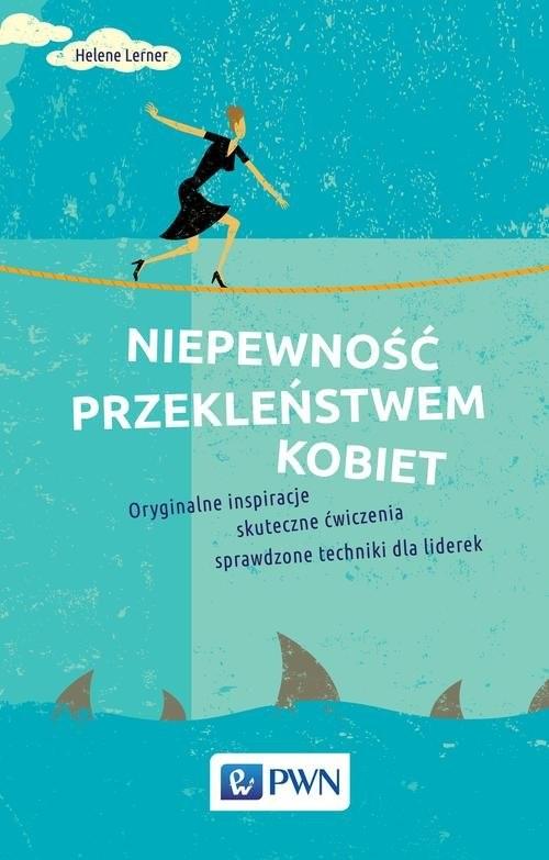 okładka Niepewność przekleństwem kobiet, Książka | Helene  Lerner