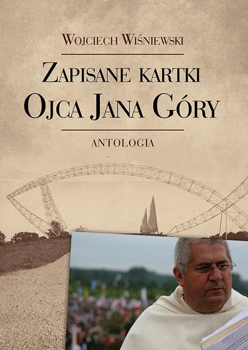okładka Zapisane kartki ojca Jana Góry Antologia, Książka | Wiśniewski Wojciech