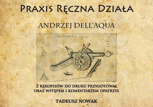 okładka Praxis ręczna działa, Książka | Dell'Aqua Andrzej
