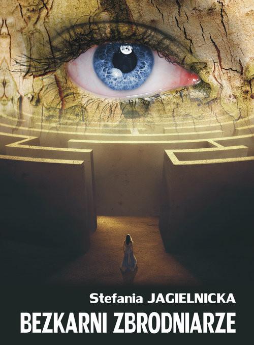 okładka Bezkarni zbrodniarze, Książka | Jagielnicka Stefania