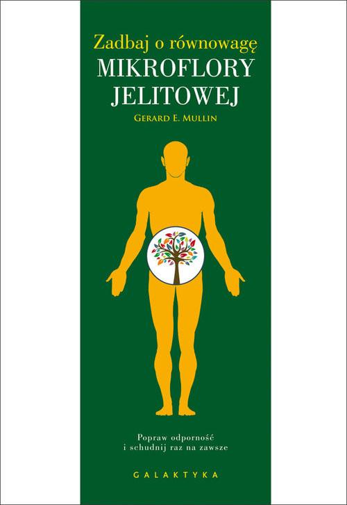 okładka Zadbaj o równowagę mikroflory jelitowej Popraw odporność i schudnij raz na zawsze, Książka   Gerard E. Mullin