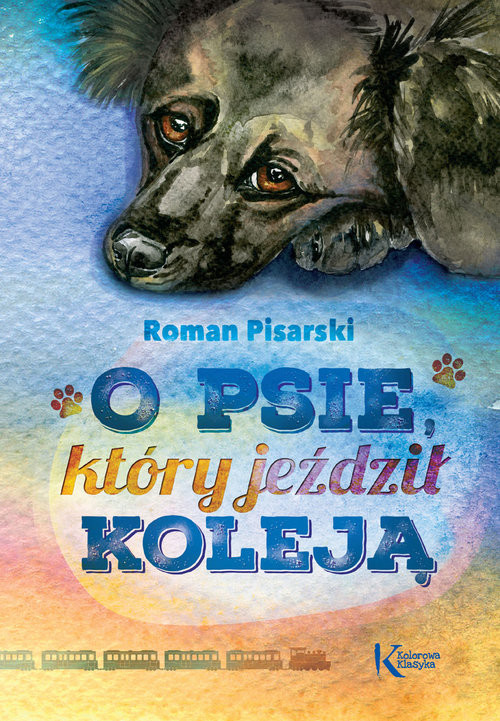 okładka O psie, który jeździł koleją. KsiążkaPisarski Roman