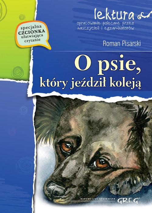 okładka O psie, który jeździł koleją z opracowaniem, Książka | Pisarski Roman