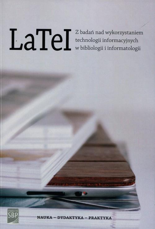 okładka LaTeI Z badań nad wykorzystaniem technologii informacyjnych w bibliologii i informatologii, Książka  