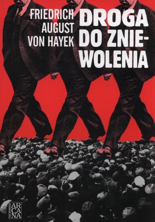 okładka Droga do zniewoleniaksiążka |  | Fridrich August Hayek