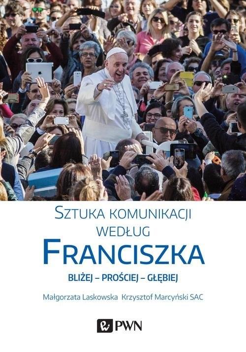 okładka Sztuka komunikacji według Franciszka, Książka | Krzysztof Marcyński, Małgorzata Laskowska