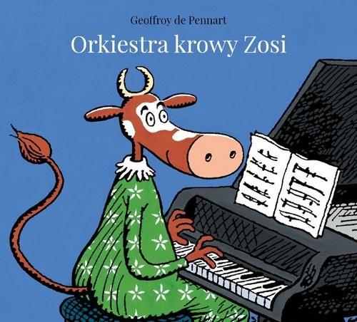 okładka Orkiestra krowy Zosi, Książka | Pennart Geoffroy de