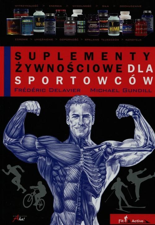 okładka Suplementy żywnościowe dla sportowców, Książka | Frederic Delavier, Michael Gundill