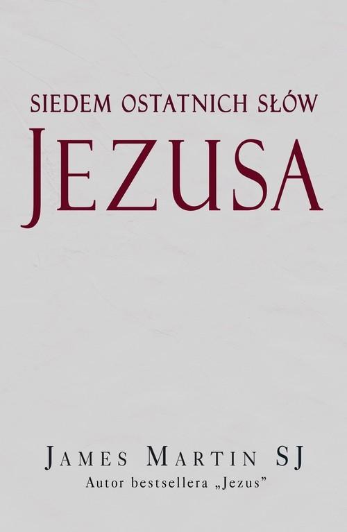 okładka Siedem ostatnich słów Jezusa, Książka | Martin James