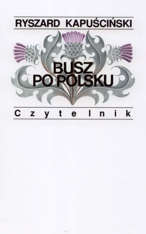 okładka Busz po polskuksiążka |  | Kapuściński Ryszard