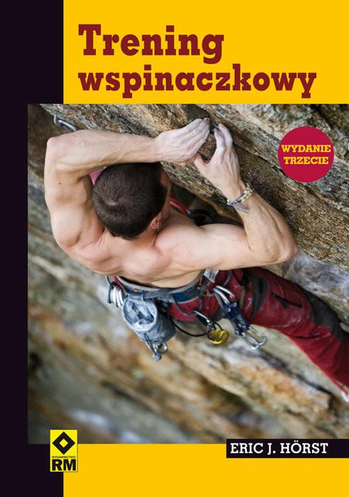 okładka Trening wspinaczkowy, Książka   Eric J. Hörst