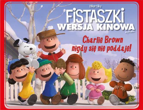 okładka Fistaszki Charlie Brown łatwo się nie poddaje, Książka   Charles M. Schulz