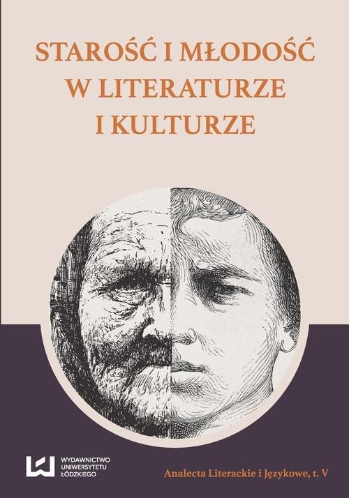 okładka Starość i młodość w literaturze i kulturze, Książka |