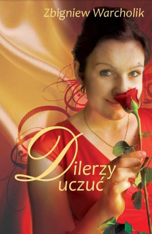 okładka Dilerzy uczuć, Książka | Warcholik Zbigniew