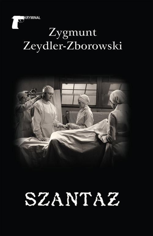 okładka Szantaż, Książka | Zeydler-Zborowski Zygmunt