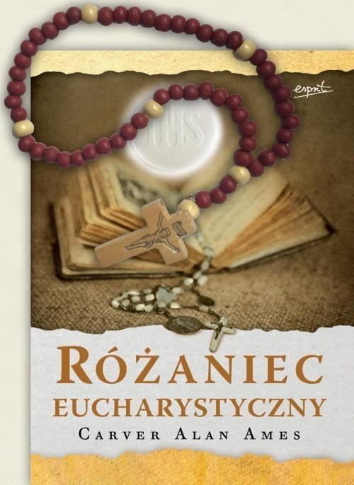 okładka Różaniec Eucharystyczny, Książka | Carver Alan Ames