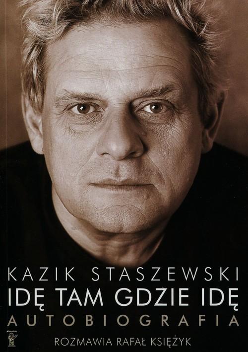 okładka Idę tam gdzie idę Kazik Staszewski Autobiografia + plakatksiążka |  | Kazik Staszewski, Rafał Księżyk