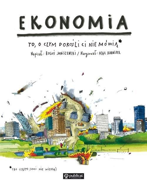okładka Ekonomia. To, o czym dorośli Ci nie mówią, Książka | Janiszewski Boguś